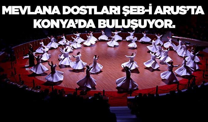 Konya Haber: Mevlana Dostları Şeb-i Arus'ta Konya'da Buluşuyor.