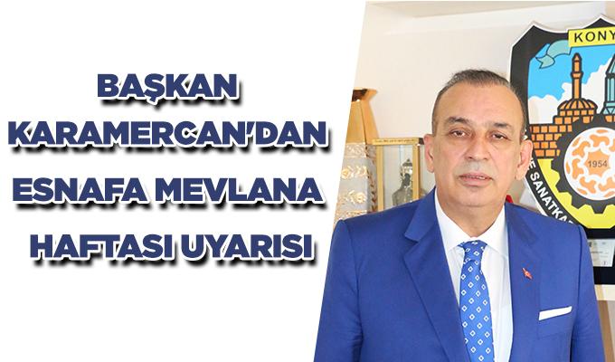 Konya Haber: Başkan Karamercan'dan esnafa Mevlana Haftası uyarısı