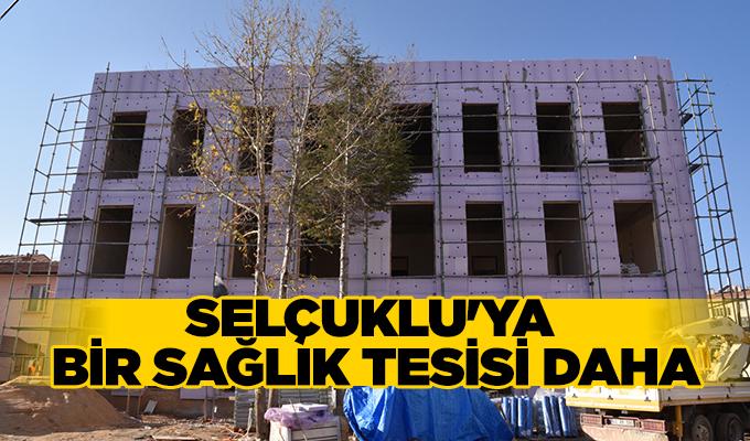 Konya Haber: Konya Selçuklu'ya bir sağlık tesisi daha