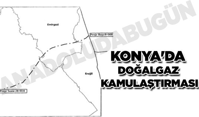 Konya Haber: Konya'da doğalgaz kamulaştırması