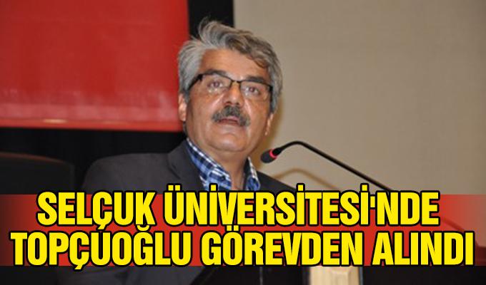Konya Haber: Selçuk Üniversitesi'nde Topçuoğlu görevden alındı
