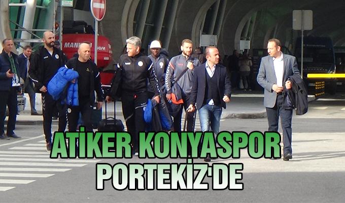 Konya Haber: Atiker Konyaspor Portekiz'e ulaştı