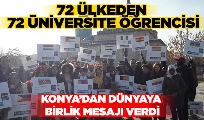 Konya Haber: Konya'da 72 Ülkeden, 72 Üniversite Öğrencisi, Konya'dan Dünyaya Birlik Mesajı Verdi.
