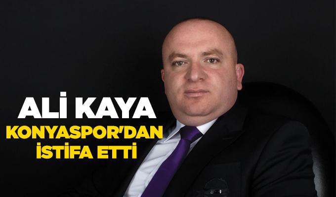Konyaspor Yönetiminde Ali Kaya istifa etti