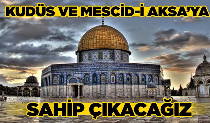 Konya Haber: Kudüs ve Mescid-i Aksa'ya sahip çıkacağız
