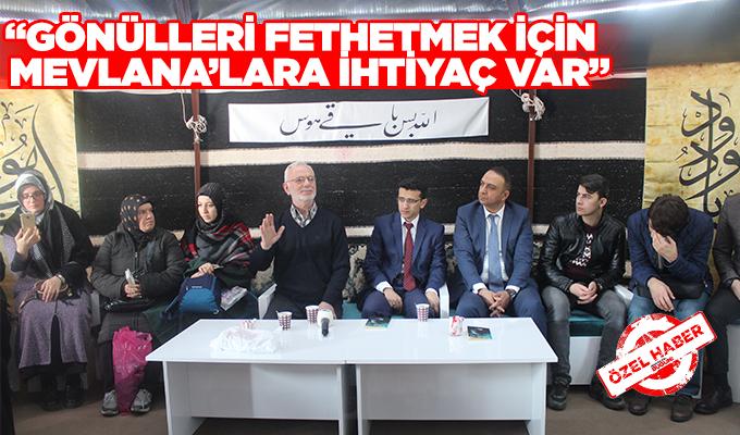 """Konya Haber: """"Gönülleri fethetmek için  Mevlana'lara ihtiyaç var"""""""