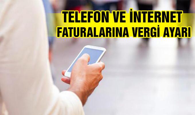 Telefon ve internet faturalarına vergi ayarı