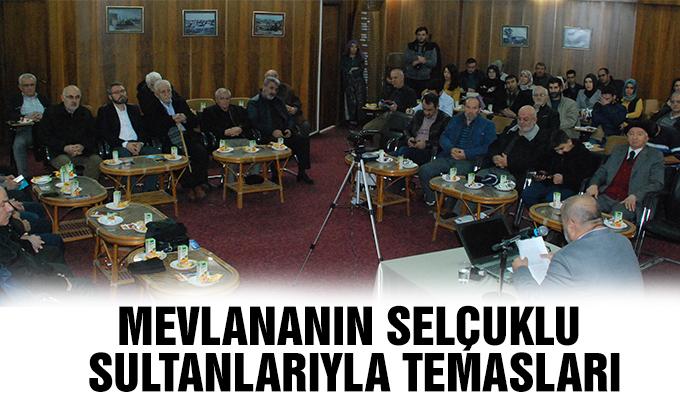 Konya Haber: Mevlananın Selçuklu Sultanlarıyla Temasları