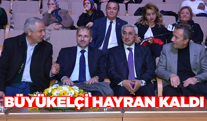 Konya Haber: Büyükelçi Hayran Kaldı!