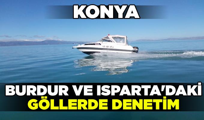 Konya Haber: Konya, Burdur ve Isparta'daki göllerde denetim