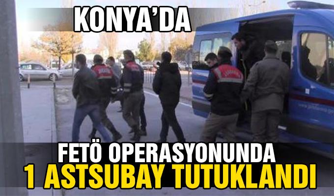 Konya Haber: Konya'da FETÖ operasyonunda 1 astsubay tutuklandı