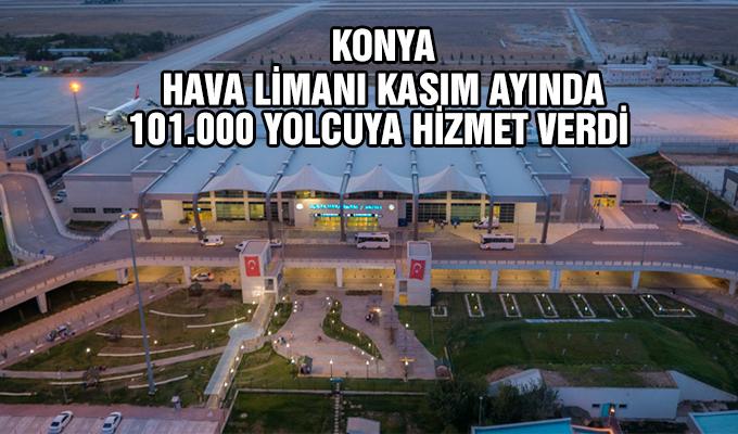 Konya Haber: Konya Hava Limanı Kasım Ayında 101.00 Yolcuya Hizmet Verdi