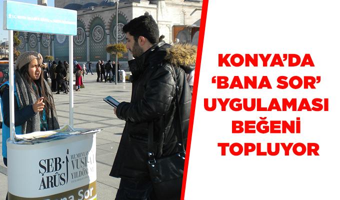 Konya Haber: Konya'da 'BANA SOR' Uygulaması Vatandaşlardan Beğeni Topluyor