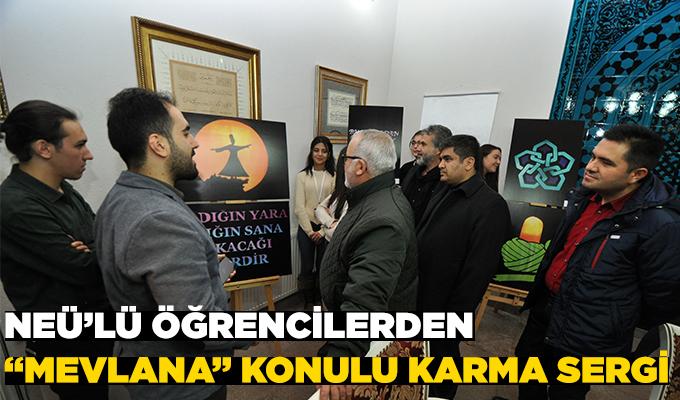 """Konya Haber: NEÜ'lü Öğrencilerden """"Mevlana"""" Konulu Karma Sergi"""