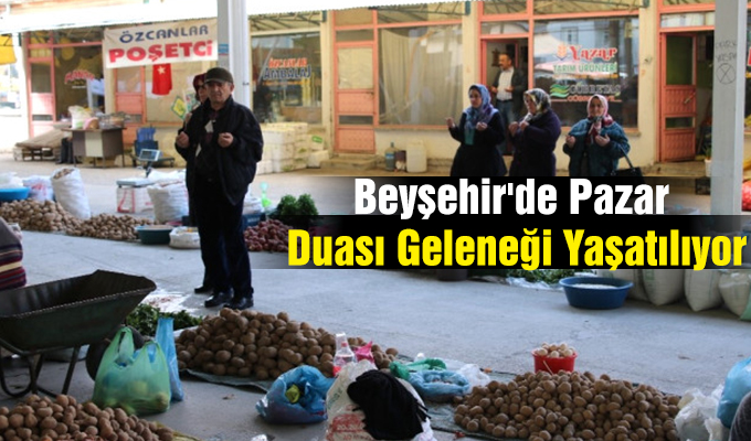 Konya Haber: Konya Beyşehir'de Pazar Duası Geleneği Yaşatılıyor
