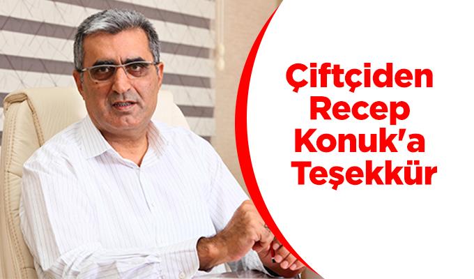 Konya Haber: Çiftçiden Recep Konuk'a teşekkür