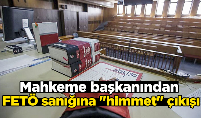 Konya Haber: Mahkeme başkanından FETÖ sanığına