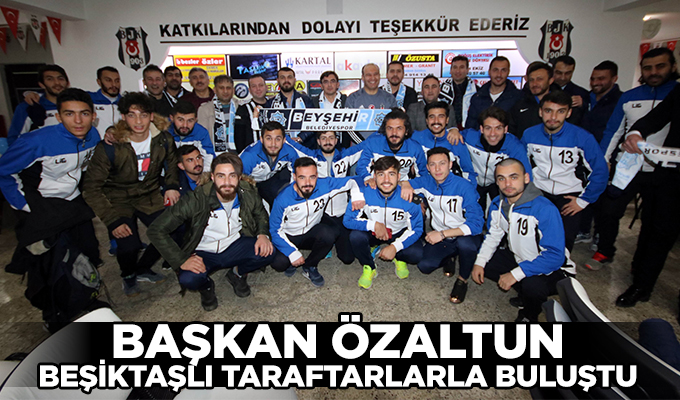 Konya Haber: Başkan Özaltun, Beşiktaşlı taraftarlarla buluştu