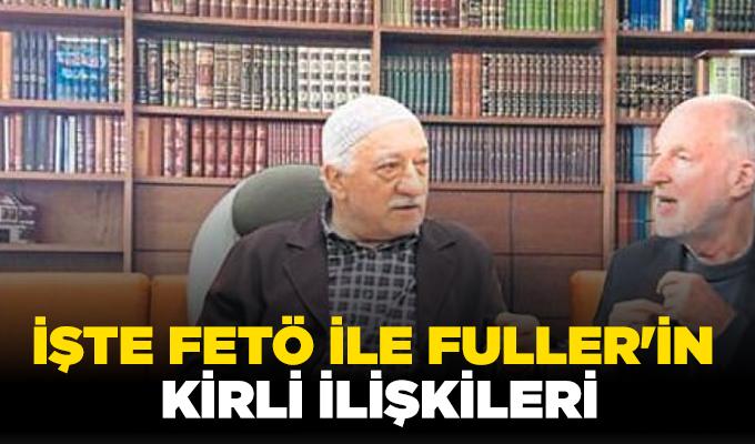 İşte FETÖ ile Fuller'in kirli ilişkileri