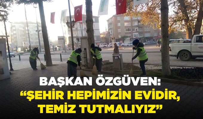 """Konya Haber: Başkan Özgüven: """"Şehir Hepimizin Evidir, Temiz Tutmalıyız"""""""