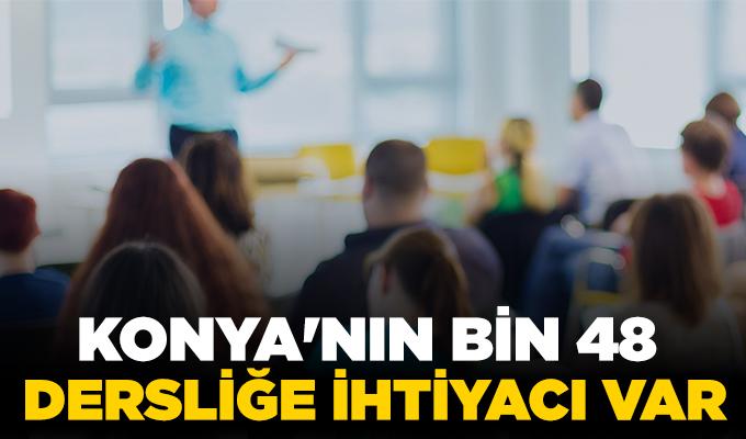 Konya Haber: Konya'nın bin 48 dersliğe ihtiyacı var!