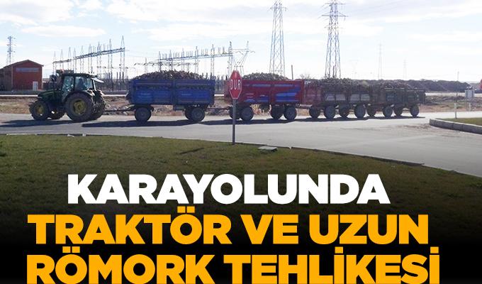 Aksaray'da karayolunda traktör ve uzun römork tehlikesi