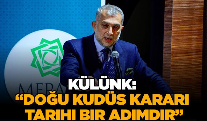 """Konya Haber: Külünk: """"Doğu Kudüs kararı tarihi bir adımdır"""""""