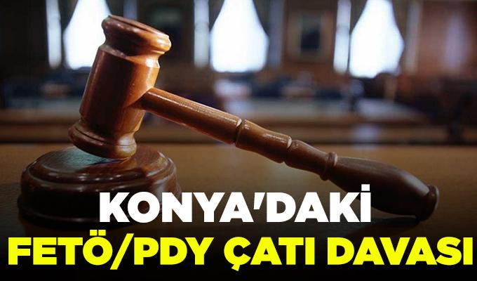 Konya Haber: Konya'daki FETÖ/PDY çatı davası