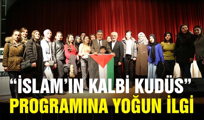 """""""İSLAM'IN KALBİ KUDÜS"""" PROGRAMINA YOĞUN İLGİ"""