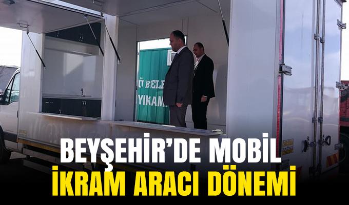 Konya Beyşehir'de mobil ikram aracı dönemi