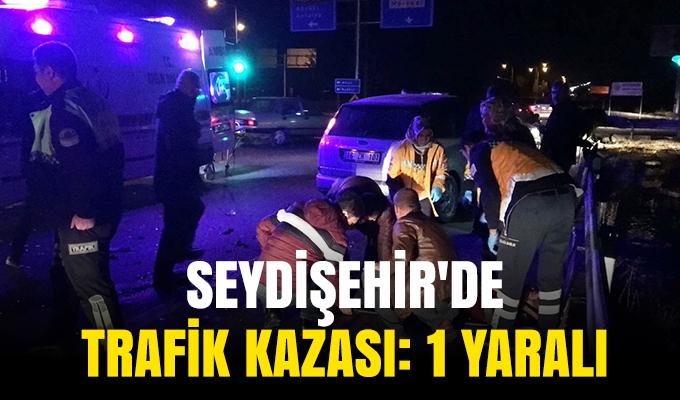 Konya Seydişehir'de trafik kazası: 1 yaralı