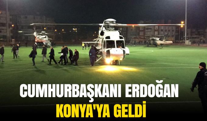 Cumhurbaşkanı Erdoğan, Konya'ya geldi