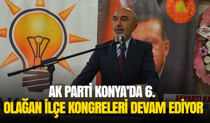Konya Haber: AK Parti Konya'da 6. Olağan İlçe Kongreleri Devam Ediyor…