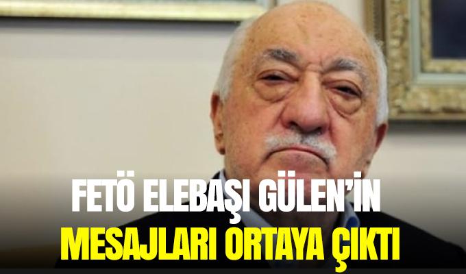 FETÖ elebaşı Gülen'in mesajları ortaya çıktı