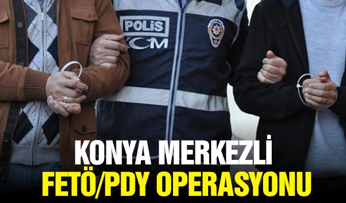 Konya Haber: Konya merkezli FETÖ/PDY operasyonu