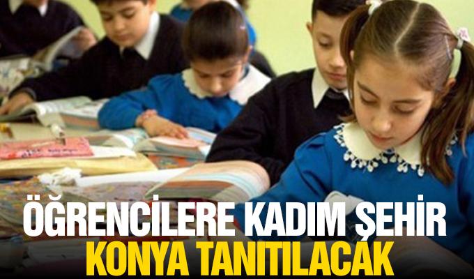 Öğrencilere kadim şehir Konya tanıtılacak