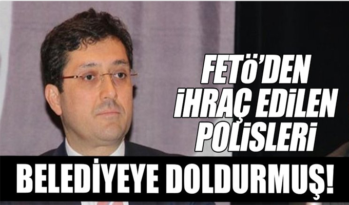 Murat Hazinedar FETÖ'den ihraç edilen polisleri belediyede işe almış!