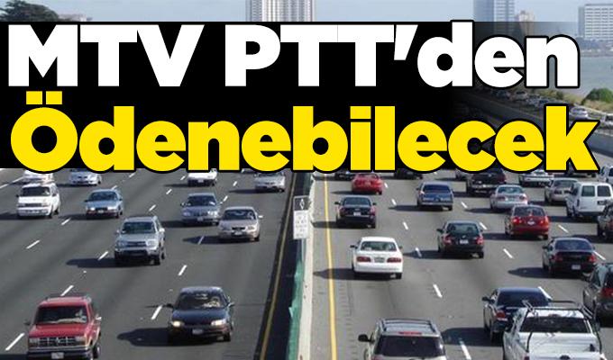 MTV PTT'den ödenebilecek