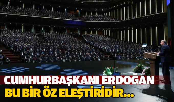 Cumhurbaşkanı Erdoğan: Bu bir öz eleştiridir...