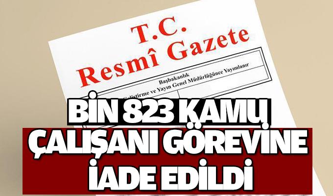 Bin 823 kamu çalışanı görevine iade edildi