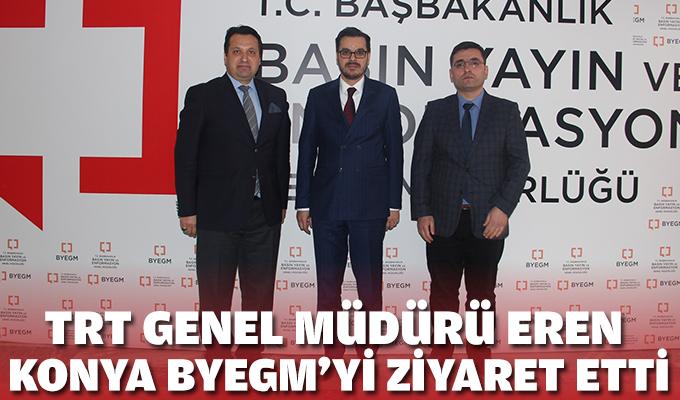 TRT Genel Müdürü Eren, Konya BYEGM'yi ziyaret etti.