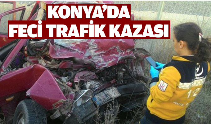 Konya'da Feci Trafik kazası