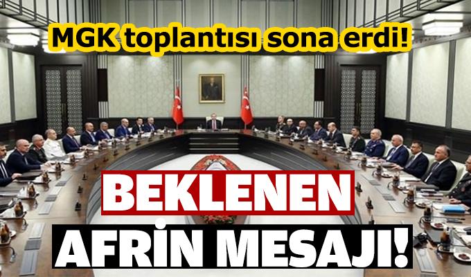 MGK toplantısı sona erdi! Beklenen Afrin mesajı!