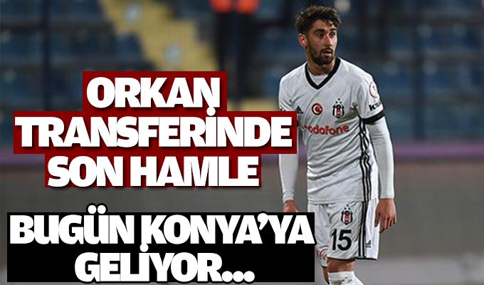 Orkan transferinde son perde... Bugün Konya'ya gelebilir!