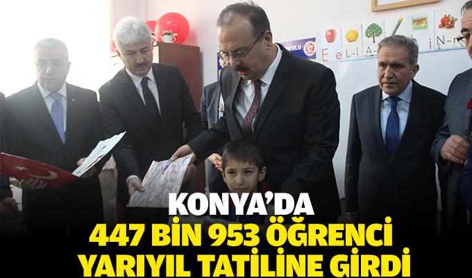 Konya'da 447 bin 953 öğrenci yarıyıl tatiline girdi