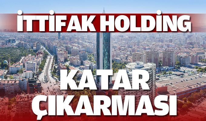 İttifak Holding'ten Katar Çıkartması