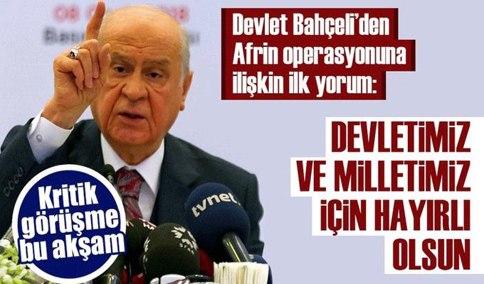 MHP lideri Devlet Bahçeli'den son dakika Afrin operasyonu yorumu