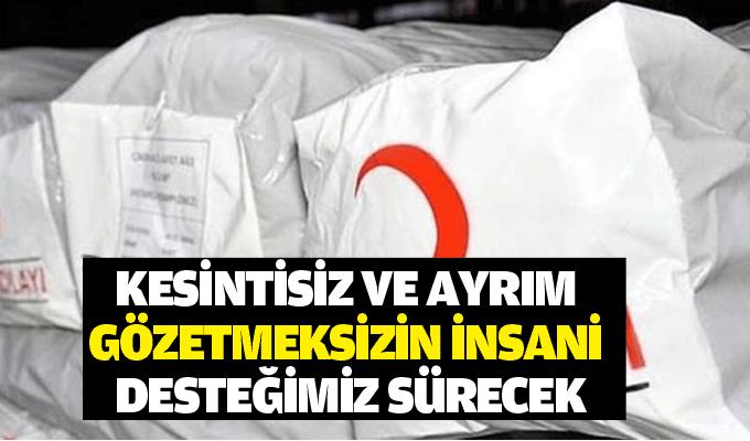 Türk Kızılayı Genel Başkanı Kınık: Kesintisiz ve ayrım gözetmeksizin insani desteğimiz sürecek