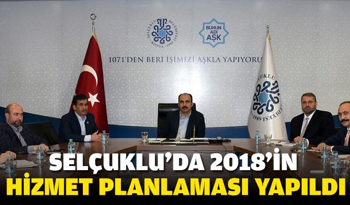 Selçuklu'da 2018'in hizmet planlaması yapıldı