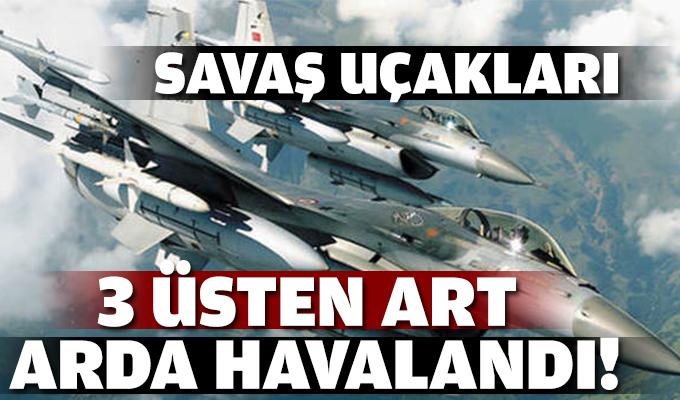 Savaş uçakları 3 üsten art arda havalandı!